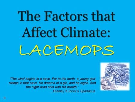 Factors that Control Climate LACEMOPS