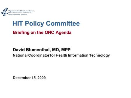 HIT Policy Committee Briefing on the ONC Agenda