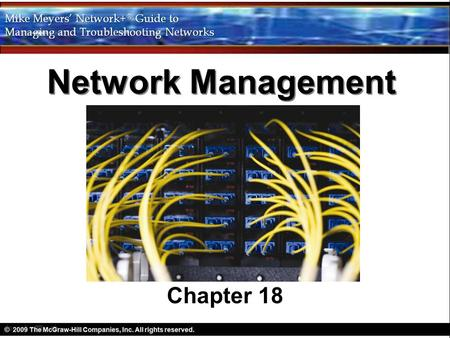 Network Management Chapter 18. Objectives Describe how configuration management documentation enables you to manage and upgrade a network efficiently.