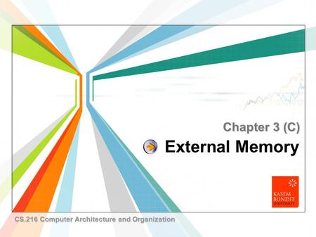 L/O/G/O www.themegallery.com External Memory Chapter 3 (C) CS.216 Computer Architecture and Organization.
