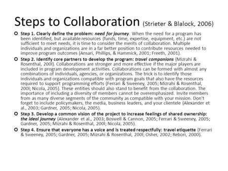 Steps to Collaboration (Strieter & Blalock, 2006) Step 1. Clearly define the problem: need for journey. When the need for a program has been identified,