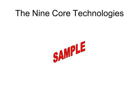 The Nine Core Technologies. Technology The application of knowledge, skills, and resources to solve human problems and extend human capabilities. It is.
