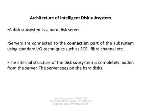 Architecture of intelligent Disk subsystem