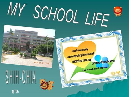 My School Life In Shih-Chia Junior High -Bilingual Class  Bilingual Class – Best class for English learning  Interactive, Funny lessons  Non-Chinese.