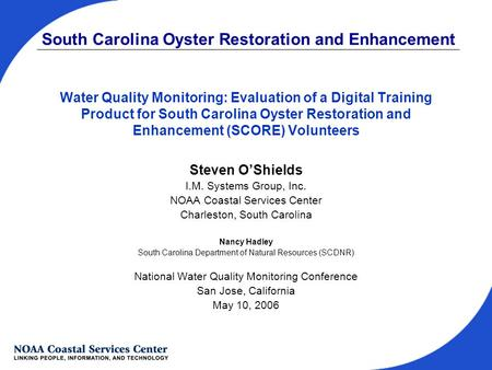 South Carolina Oyster Restoration and Enhancement Water Quality Monitoring: Evaluation of a Digital Training Product for South Carolina Oyster Restoration.