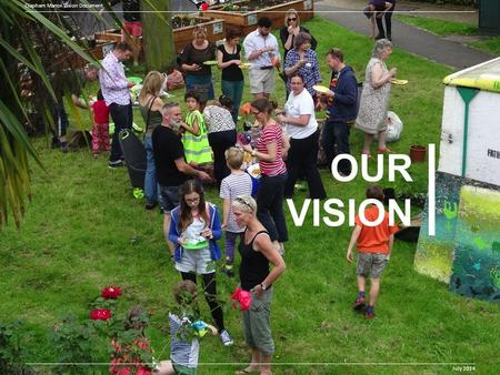 Clapham Manor Vision Document July 2014 OUR VISION Clapham Manor Vision Document July 2014.