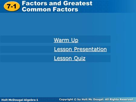 Factors and Greatest 7-1 Common Factors Warm Up Lesson Presentation
