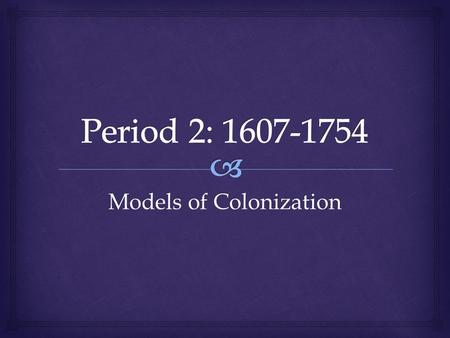 Models of Colonization