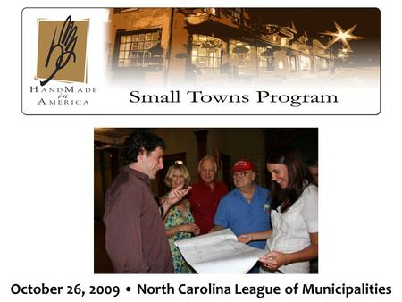 October 26, 2009 North Carolina League of Municipalities.
