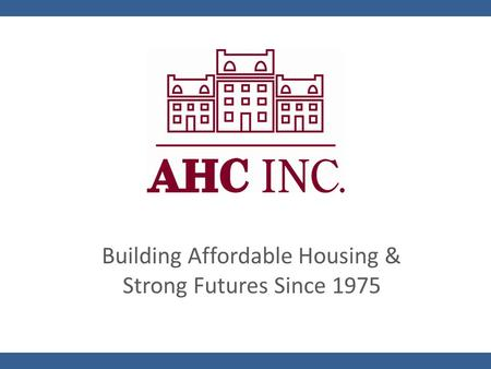 Building Affordable Housing & Strong Futures Since 1975.