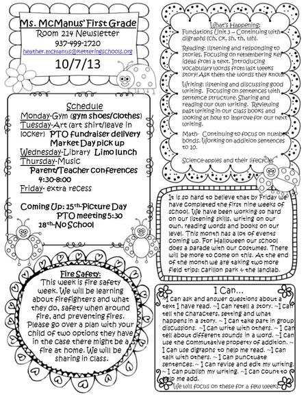 Ms. McManus' First Grade Room 214 Newsletter 937-499-1720 10/7/13 Schedule Monday-Gym (gym shoes/clothes) Tuesday-Art.
