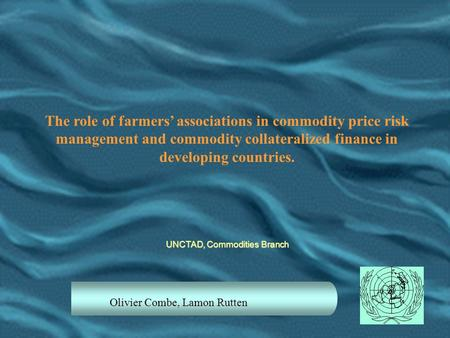The role of farmers' associations in commodity price risk management and commodity collateralized finance in developing countries. UNCTAD, Commodities.
