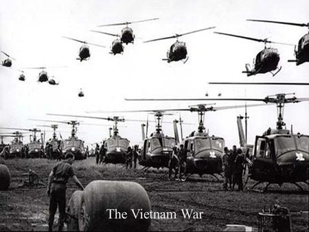 The Vietnam War The era and the legacy The Vietnam War.