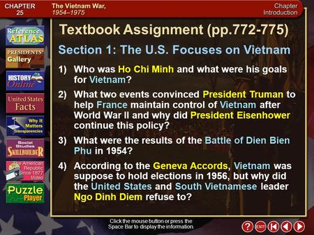 Intro 2 Click the mouse button or press the Space Bar to display the information. Textbook Assignment (pp.772-775) 1)Who was Ho Chi Minh and what were.