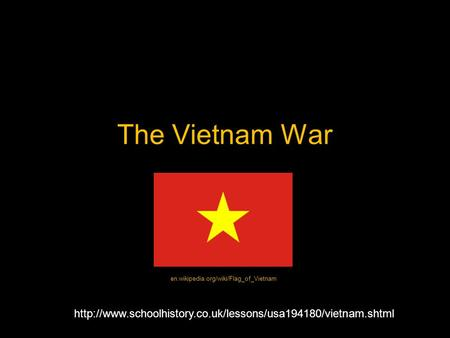 The Vietnam War  en.wikipedia.org/wiki/Flag_of_Vietnam