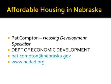  Pat Compton – Housing Development Specialist  DEPT OF ECONOMIC DEVELOPMENT   