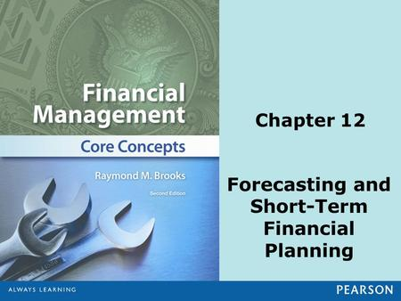 Forecasting and Short-Term Financial Planning Chapter 12.