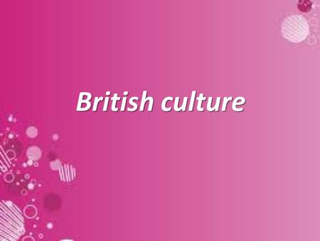 British culture. The culture of the United Kingdom refers to the patterns of human activity and symbolism associated with the United Kingdom and its people.