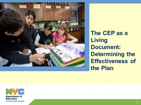 The CEP as a Living Document: Determining the Effectiveness of the Plan 1.