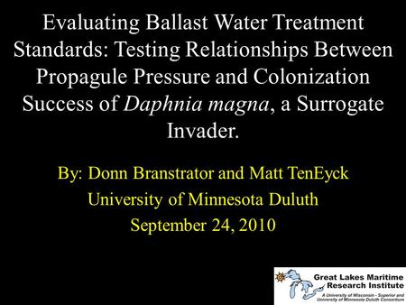 Evaluating Ballast Water Treatment Standards: Testing Relationships Between Propagule Pressure and Colonization Success of Daphnia magna, a Surrogate Invader.