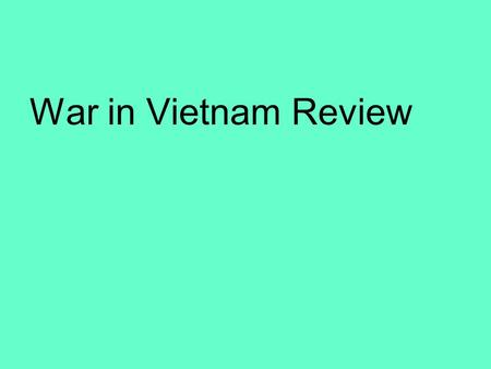 War in Vietnam Review. France European country controlled Vietnam as a colony for over 60 years.