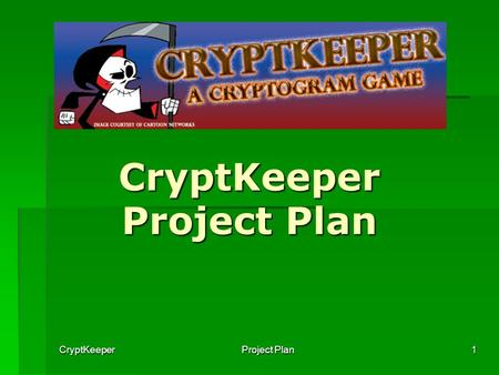 CryptKeeper Project Plan 1 CryptKeeper Project Plan.
