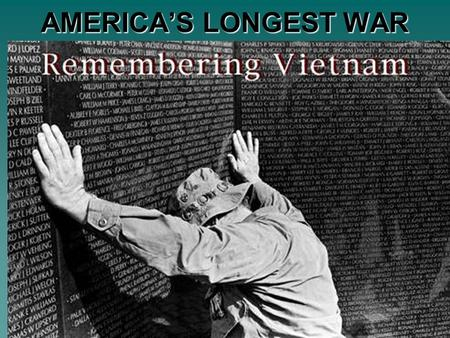 AMERICA'S LONGEST WAR. I. Why did the U.S. send troops to Vietnam? A. Ho Chi Minh defeated the French in 1954 and Vietnam was split into North and South.