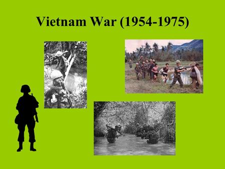Vietnam War (1954-1975). 1500 miles north- south along coastline of Southeast Asia Coastal lowlands Swampy river deltas Plateaus Mountain Jungles.