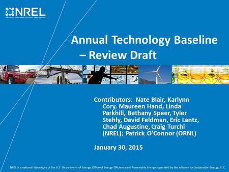 NREL is a national laboratory of the U.S. Department of <strong>Energy</strong>, Office of <strong>Energy</strong> Efficiency and Renewable <strong>Energy</strong>, operated by the Alliance for Sustainable.