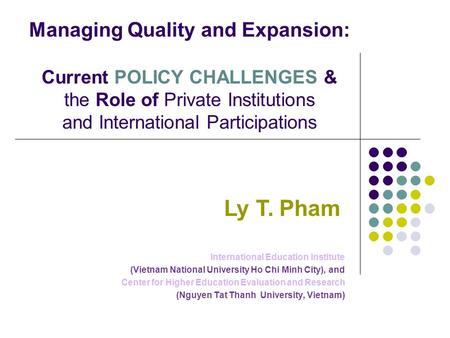 International Education Institute (Vietnam National University Ho Chi Minh City), and Center for Higher Education Evaluation and Research (Nguyen Tat Thanh.