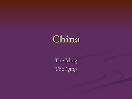 China The Ming The Qing. The Yuan Khubilai Khan Khubilai Khan Khubilai the grandson of Genghis after the death of Ogodei will name himself the Great Khan.