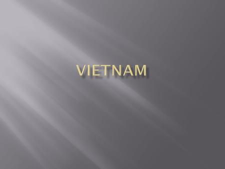  After World War II, France gained control of Vietnam and called it Indochina.  Ho Chi Minh led a Vietnamese independence movement against France. 