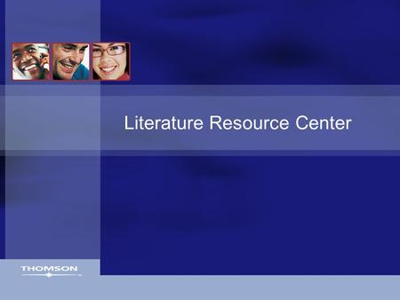Literature Resource Center. Gale Digital Collections The Literature Resource Center's coverage is: Comprehensive –Biographical & bibliographic coverage.