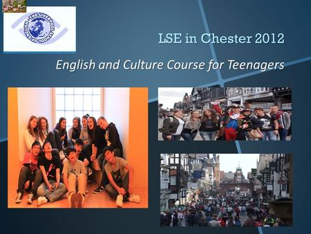 LSE in Chester 2012 English and Culture Course for Teenagers.