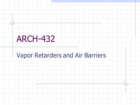 ARCH-432 Vapor Retarders and Air Barriers Attendance In what modern day country was the first cavity wall developed and used? For what purpose? A. Spain.