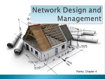 Panko, Chapter 4. Core concerns Quality of service (QoS)Network designSelection among alternativesOngoing management (OAM&P)Network visibility (SNMP)