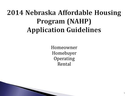 Homeowner Homebuyer Operating Rental 1.  $2,325,000 of NAHTF will be available, which is 30% of the statutory requirement  Any funds not utilized for.