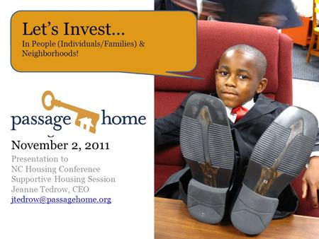 Strategic November 2, 2011 Presentation to NC Housing Conference Supportive Housing Session Jeanne Tedrow, CEO Let's Invest… In.