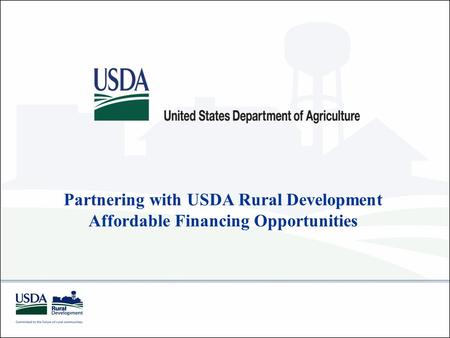 Partnering with USDA Rural Development Affordable Financing Opportunities.