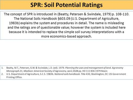 The concept of SPR is introduced in (Beatty, Petersen & Swindale, 1979) p. 108-110. The National Soils Handbook §603.09 (U.S. Department of Agriculture,