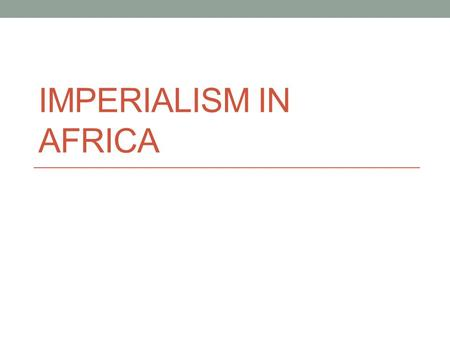 IMPERIALISM IN AFRICA. 1850 1914 Berlin Conference (1884)