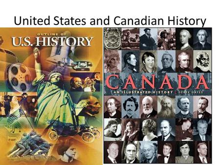 United States and Canadian History. 2.1 Exploration and Colonization 1400's – Native American lived on North American continent – Adapted to their environment.