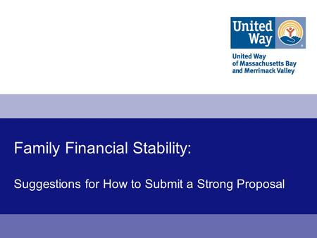 Family Financial Stability: Suggestions for How to Submit a Strong Proposal.