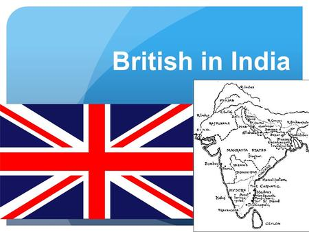 British in India. India Before British Arrival Ruled by Mughal Empire Trading companies begin to arrive in India to trade as the Mughal Empire begins.