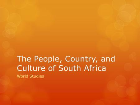 The People, Country, and Culture of South Africa World Studies.