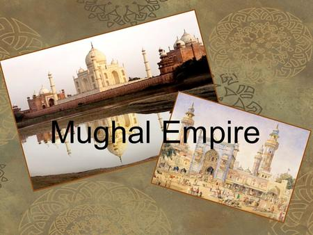 Mughal Empire. Overview Ruled most of India & Pakistan in the 16-17 th centuries Consolidated Islam in South Asia Spread Muslim arts & culture Ruled large.