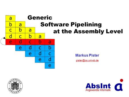 Generic Software Pipelining at the Assembly Level Markus Pister