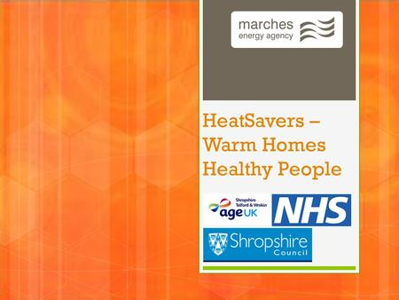 HeatSavers – Warm Homes Healthy People. September 4, 2015 2 Kris McGowan Teacher, Trainer, Volunteer, Senior Project Manager, Store Manager, Dad, Energy.