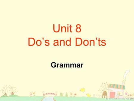 Unit 8 Do's and Don'ts Grammar.