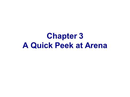 Chapter 3 A Quick Peek at Arena
